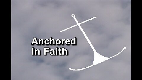 Week of July 5th, 2020 - Anchored in Faith Episode Premiere 1203