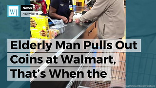 Elderly Man Pulls Out Coins at Walmart, That's When the Cashier Takes Matters Into Her Own Hands - Video