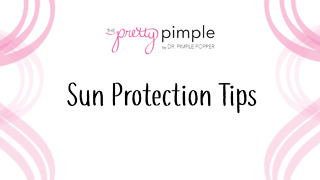 Sun Protection Tips, Pretty Pimple - Video