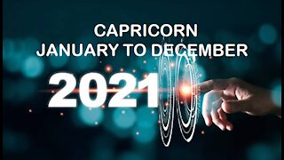 CAPRICORN 2021 JANUARY TO DECEMBER-CHOICES, CHANGES AND GROWTH!