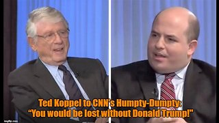 """Ted Koppel to CNN's Brian Stelter: """"You'd be lost without Donald Trump!"""" - Video"""