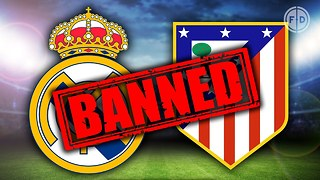 Real Madrid & Atlético Madrid BANNED! | Transfer Talk