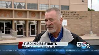 Dire Straits: What's in store for TUSD in 2018 - Video