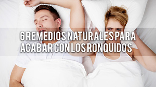 6 Remedios Naturales Para Acabar Con Los Ronquidos - Video