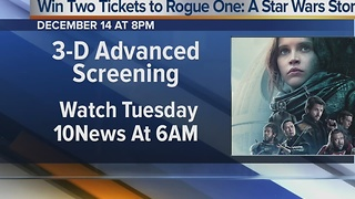 Free Rogue One Tickets! Watch 10News at 6 AM on Tuesday to win! - Video