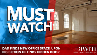 Dad Finds New Office Space, Upon Inspection He Finds Hidden Door. - Video