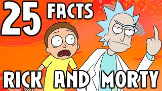 25 Facts About Rick and Morty - Video