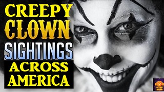 Creepy Clown Sightings Across America - Video