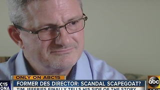 Former DES director Tim Jeffries talks to ABC15 about agency's scandal - Video