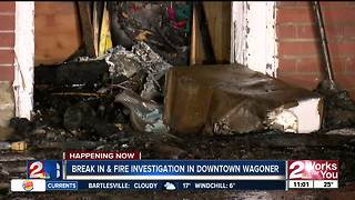 Break-In & Fire Investigation in Downtown Wagoner - Video