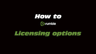 How to Rumble: Licensing options