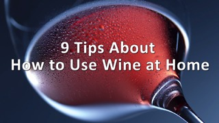 9 Tips About How to Use Wine at Home - Video