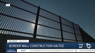 Border wall construction halted