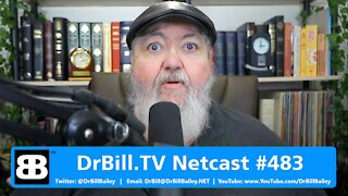 DrBill.TV #483 - The Big Tech is Evil Rant Edition!
