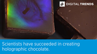 Scientists have succeeded in creating holographic chocolate.