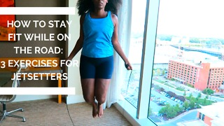 How to stay fit while on the road