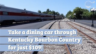Ride The My Old Kentucky Dinner Train Through Kentucky Bourbon Country