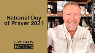 National Day of Prayer 2021 | Give Him 15: Daily Prayer with Dutch | May 6