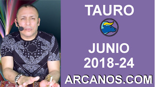 HOROSCOPO TAURO-Semana 2018-24-Del 10 al 16 de junio de 2018-ARCANOS.COM - Video