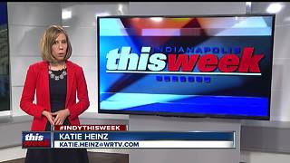 Indianapolis This Week: September 10, 2017 - Video