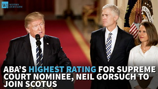 ABA's Highest Rating For Gorsuch To Join SCOTUS - Video