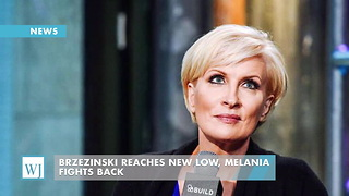 Brzezinski Reaches New Low, Melania Fights Back - Video