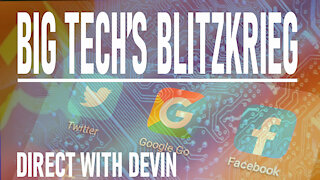 Direct with Devin: Big Tech's Blitzkrieg