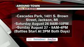Around Town 8/24/17: Civil War Muster - Video