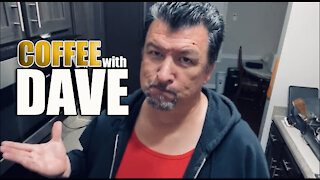 COFFEE WITH DAVE Episode 25