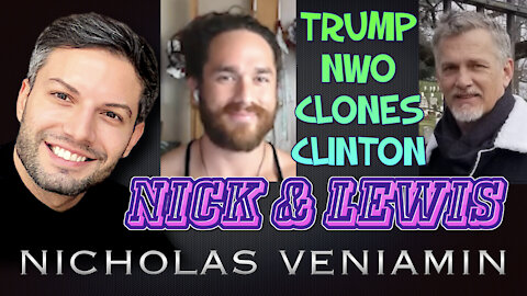 Nick & Lewis Discusses Trump, NWO, Clones and Clinton with Nicholas Veniamin