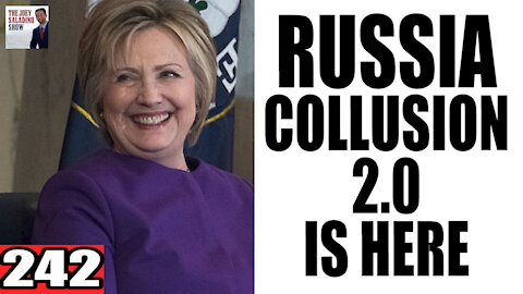 242. Russia Collusion 2.0 is Here