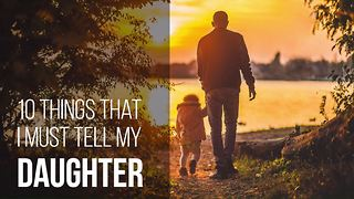 10 Things I Must Tell My Daughter - Video