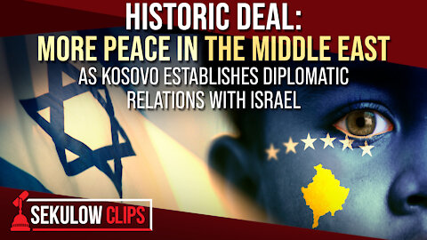 Historic Deal: More Peace in the Middle East as Kosovo Establishes Diplomatic Relations with Israel