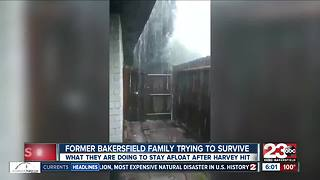 Former Bakersfield family trying to stay afloat after Harvey - Video