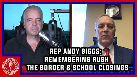 Andy Biggs on Rush the Border and Schools Re-opening