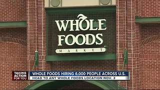 Whole Foods hiring 6,000 new team members nationwide - Video