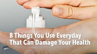 8 Things You Use Everyday That Can Damage Your Health