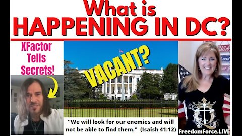 WHAT IS HAPPENING IN DC? WHITE HOUSE VACANT? X FACTOR TELLS SECRETS 5-9-21
