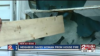 Neighbor saves woman from house fire