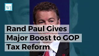Rand Paul Gives Major Boost to GOP Tax Reform - Video
