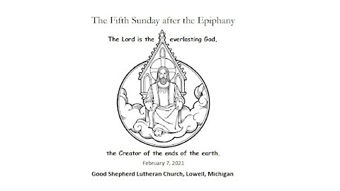 Fifth Sunday after the Epiphany, Febr 7 2021