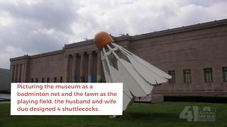 The Nelson-Atkins Museum of Art Shuttlecocks - Video