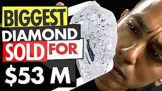 The Biggest Diamond Sold For $53 Million - Video