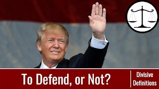 Stop Forcing Me Defend Trump: Divisive Definitions Ep 3