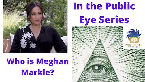 In the Public Eye Series - What is Meghan Markle?