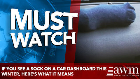 If You See A Sock On Top Of A Car Dashboard This Winter, Here's What It Means