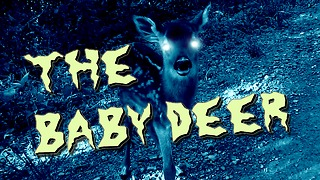 Scary story 'The Baby Deer' will totally creep you out - Video