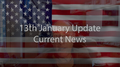 13th January Update Current News