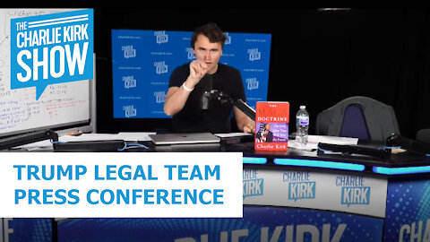 TRUMP LEGAL TEAM PRESS CONFERENCE - The Charlie Kirk Radio Show 11.19.20