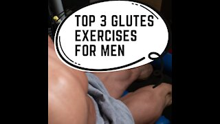 Top 3 Strength Exercise For Men To Strengthen Your Glute